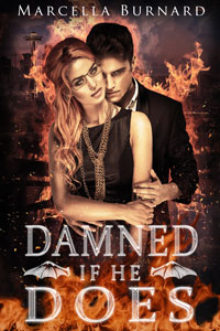 Damned if He Does -- Marcella Burnard